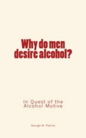 Why Do Men Desire Alcohol