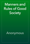 Manners and Rules of Good Society