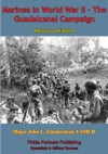 Marines In World War II - The Guadalcanal Campaign Illustrated Edition