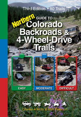 Guide to Northern Colorado Backroads & 4-Wheel-Drive Trails 3rd Edition - Charles A Wells & Matt Peterson book