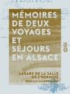 Mmoires De Deux Voyages Et Sjours En Alsace 1674-76 Et 1681 - Avec Un Itinraire Descriptif De Paris  Basle Et Les Vues DAltkirch Et De Belfort