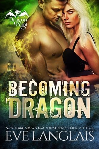Becoming Dragon - Eve Langlais - Eve Langlais