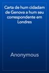 Carta De Hum Cidadam De Genova A Hum Seu Correspondente Em Londres