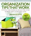 Organization Tips That Work Staying Organized And Declutter Your Home In Just 15 Minutes Now