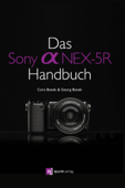 Das Sony Alpha NEX-5R Handbuch