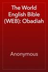 The World English Bible WEB Obadiah