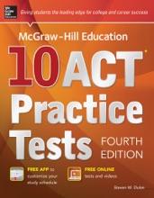 McGraw-Hill Education 10 ACT Practice Tests, 4th Edition