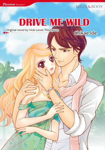 Download Drive Me Wild(Mills & Boon) free by Chikae Ide at