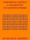 Subliminal Poetry A Collection Of Acrostic Poems