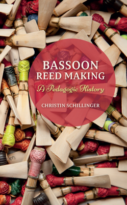 Bassoon Reed Making - Christin Schillinger book