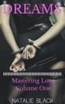 Dreams Mastering Love  Volume One