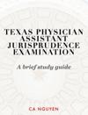 Texas Physician Assistant Jurisprudence Examination