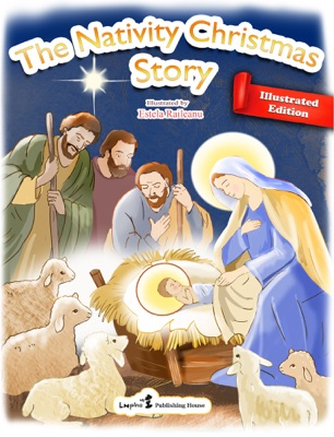 The Nativity Christmas Story (ILLUSTRATED EDITION)