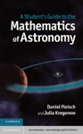 A Students Guide To The Mathematics Of Astronomy