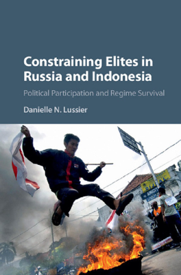 Constraining Elites in Russia and Indonesia - Danielle N. Lussier book