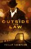 Phillip Thompson - Outside the Law artwork