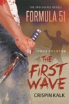The Apocalypse Novels Formula 51 Zombie Affliction The First Wave
