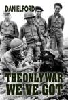The Only War Weve Got