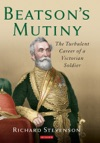 Beatsons Mutiny  The Turbulent Career Of A Victorian Soldier