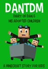 DanTDM Diary Of Dan  His Adopted Children