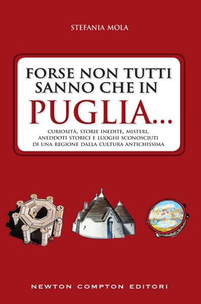 Forse non tutti sanno che in Puglia...
