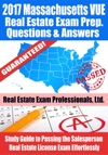 2017 Massachusetts VUE Real Estate Exam Prep Questions Answers  Explanations Study Guide To Passing The Salesperson Real Estate License Exam Effortlessly