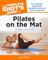 The Complete Idiots Guide To Pilates On The Mat