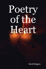 Poetry of the Heart - Scott Rogers