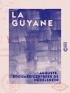 La Guyane - Civilisation Et Barbarie Coutumes Et Paysages