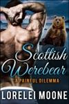 Scottish Werebear A Painful Dilemma
