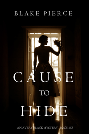 Cause to Hide (An Avery Black Mystery—Book 3) book