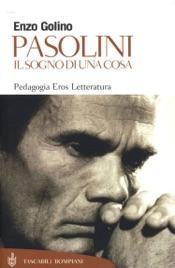 Download Pasolini. Il sogno di una cosa