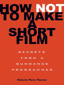 How Not to Make a Short Film - Roberta Marie Munroe