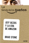 La Tienda De Los Sueos Jeff Bezos Y La Era De Amazon
