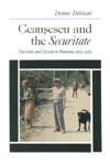 Ceausescu And The Securitate Coercion And Dissent In Romania 1965-1989