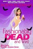 Fashionably Dead and Wed