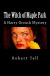 The Witch Of Maple Park A Harry Grouch Mystery