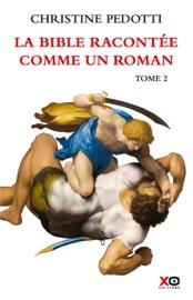 La Bible Racont E Comme Un Roman Tome 2