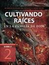 Cultivando Races En La Familia De Dios