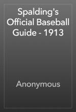 Spalding's Official Baseball Guide - 1913