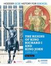 Hodder GCSE History For Edexcel The Reigns Of King Richard I And King John 1189-1216
