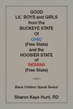 Good Li'L Boys and Girls from the Buckeye State of Ohio (Free State) and the Hoosier State of Indiana (Free State) Black Children Speak Series!