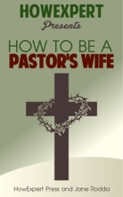 How to Be a Pastor's Wife: Your Step-By-Step Guide to Being a Pastor's Wife