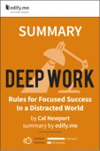 Summary of Deep Work, by Cal Newport