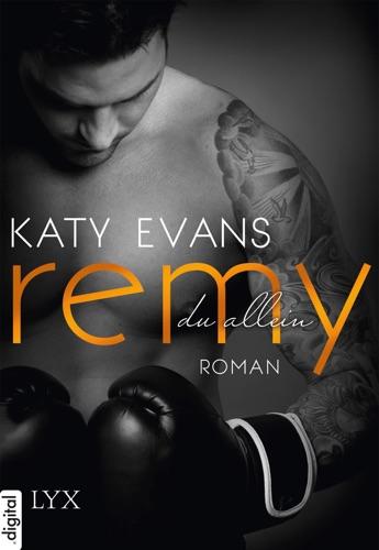 Katy Evans - Remy - Du allein
