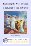 Exploring The Word Of God The Letter To The Hebrews