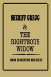 Sheriff Gregg  The Righteous Widow