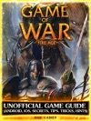 Game Of War Fire Age Unofficial Game Guide Android Ios Secrets Tips Tricks Hints