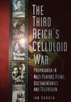 The Third Reichs Celluloid War
