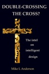 Double-crossing The Cross The Intel On Intelligent Design